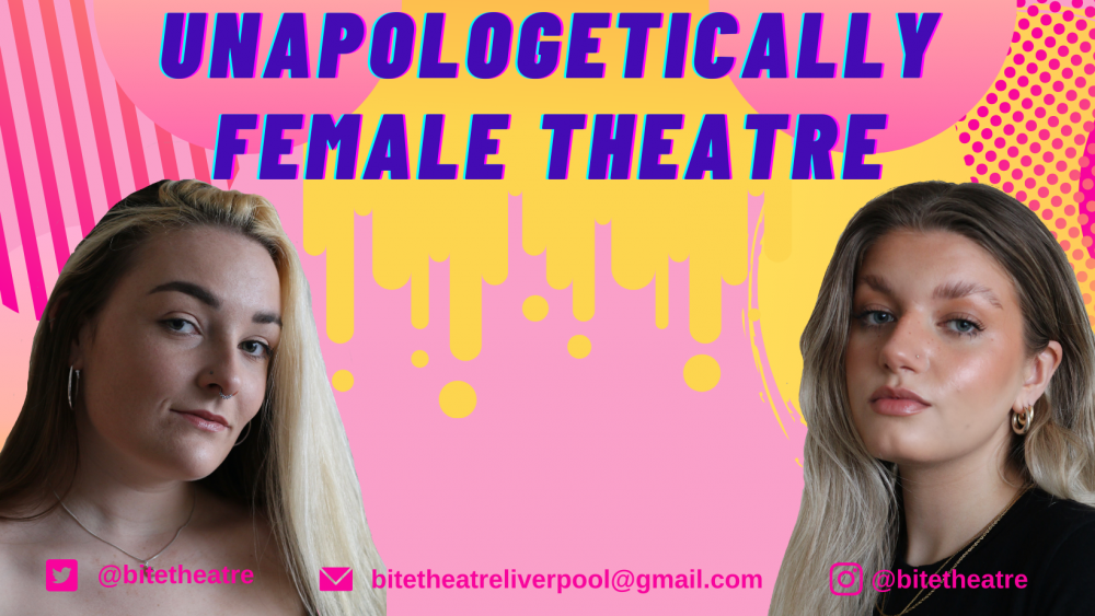 """Two women superimposed in front of a pink and yellow graphic design background, and large blue text in capitals """"Unapologetically Female Theatre"""""""