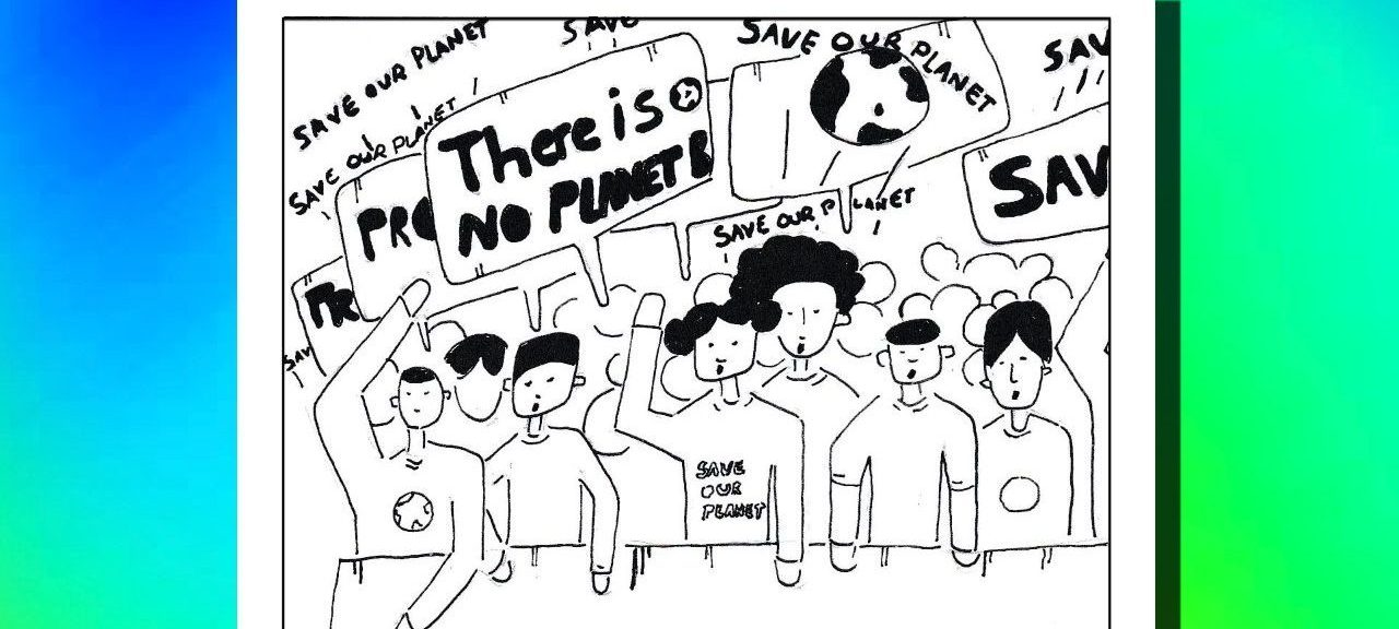 A black and white drawing of a climate protest. Line drawn figures are holding signs which read 'save our planet' and 'there is no planet B', whilst chanting. The square drawing is overlaid onto a multicoloured background image