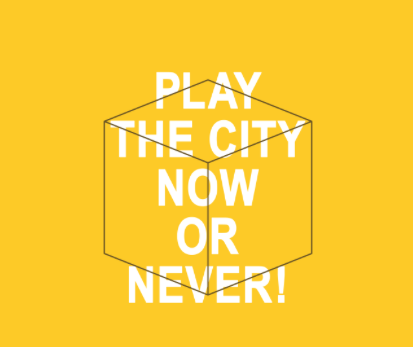 Play the City Now or Never